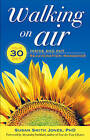 Walking On Air: Your 30-Day Inside and Out Rejuvenation Makeover by Susan Smith Jones (Paperback, 2011)