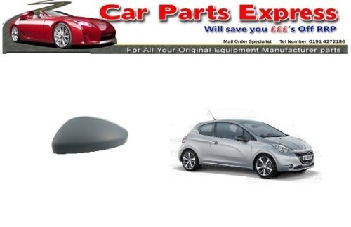 PEUGEOT 208 2012 /> NEW PAINTED WING MIRROR COVER N//S LEFT HAND ANY COLOUR