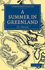 A Summer in Greenland by A. C. Seward (Paperback, 2010)