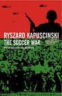 The Soccer War by Ryszard Kapuscinski (Paperback, 2007)