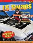 LS Swaps How to Swap Gm LS Engines into Almost Anything by Jefferson Bryant (Paperback, 2014)