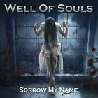 Sorrow My Name by Well of Souls (CD, Oct-2012, CD Baby (distributor))