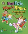 Not Fair, Won't Share - A Book About Sharing by Sue Graves (Paperback, 2014)