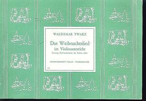 Das-Weihnachtslied-im-Violinunterricht-20-Weihnachtslieder-W-Twarz