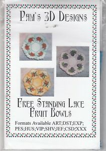Details about Pam's 3D Designs Free Standing Lace Fruit Bowls Machine  Embroidery Designs