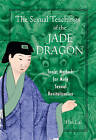 The Sexual Teachings of the Jade Dragon: Taoist Methods for Male Sexual Revitali