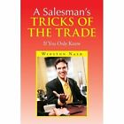 a Salesman's Tricks of The Trade by Nash Winston 1436328225 Xlibris Corp