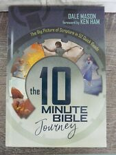 The 10 Minute Bible Journey : The Big Picture of Scripture in 52 Quick Reads by Dale Mason (2017, Hardcover)