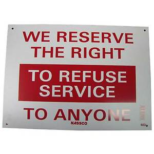 We Reserve The Right To Refuse Service To Anyone Policy Sign 10 inch x 14inch