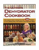 The Ultimate Dehydrator Cookbook: The Complete Guide To Drying ... Free Shipping