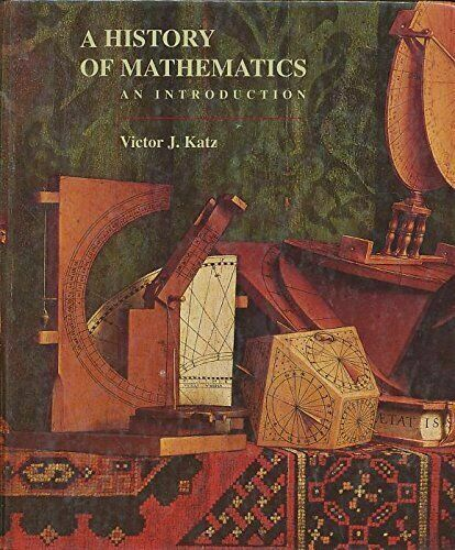 A HISTORY OF MATHEMATICS By Victor J. Katz - Hardcover