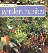Step-By-Step Garden Basics (Better Homes & Gardens Step-By-Step), Liz Ball, Very