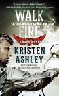 Walk Through Fire by Kristen Ashley (Paperback / softback, 2015)