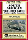 South African Two-foot Gauge: Featuring the Garratts by Hugh Ballantyne (Hardback, 2009)