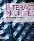 Interactive Architecture: Adaptive World by Michael Fox, Miles Kemp (Paperback, 2016)