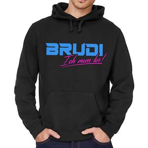 BRUDI-Ich-muss-los-Bro-Bruder-Brother-Roller-Spass-Sweater-Kapuzenpullover-Hoodie