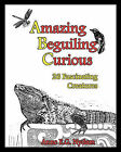 Amazing, Beguiling, Curious: 26 Fascinating Creatures by Anne E G Nydam (Paperback / softback, 2010)
