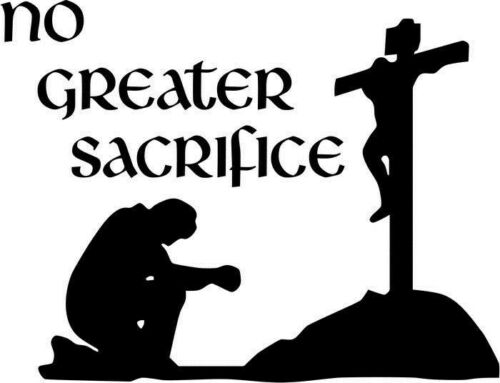 Jesus No Greater Sacrifice For Car Window Truck Laptop Vinyl Decal Sticker