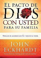 El Pacto de Dios con Usted Para Su Familia: Pongase de acuerdo con El y desate s