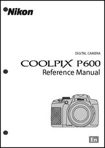 nikon coolpix p600 reference digital camera user guide instruction rh ebay com Nikon Camera User Manual Nikon Camera User Manual