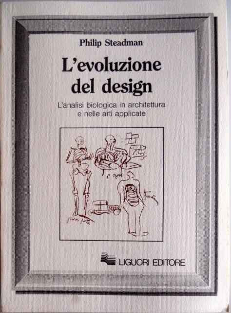 PHILIP STEADMAN L'EVOLUZIONE DEL DESIGN L'ANALISI BIOLOGICA ARCHITETTURA LIGUORI