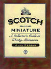 Scotch in Miniature: A Collector's Guide to Whisky Miniatures by Alan Keegan (Hardback, 2001)