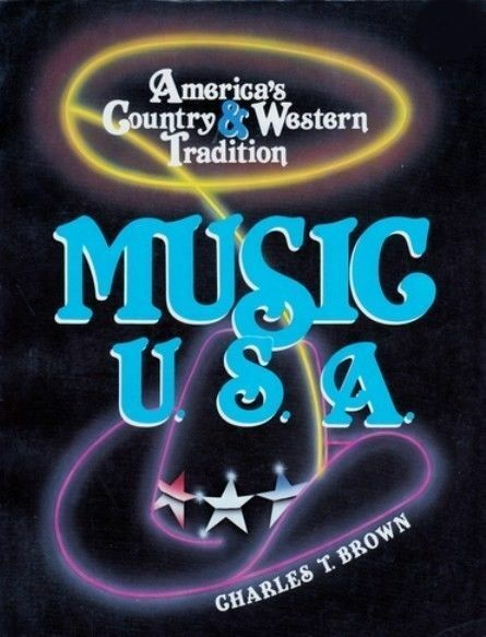 COUNTRY & WESTERN MUSIC TRADITION, 1986 BOOK (EARLY, HONKY TONK, ROCKABILLY +