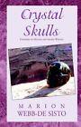 Crystal Skulls Book by Webb-de Sisto Marion Hardback 9781401069940