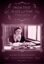 From That Place and Time : A Memoir, 1938-1947 by Lucy S. Dawidowicz (2008,...