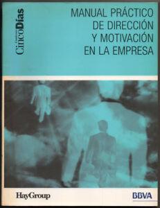 MANUAL-PRACTICO-DE-DIRECCION-Y-MOTIVACION-EN-LA-EMPRESA-VARIOS-AUTORES