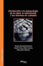 Introduccion a la Antropologia de la Salud, la Enfermedad y Los Sistemas de...