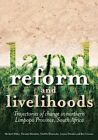 Livelihoods After Land Reform: Trajectories of Change in Northern Limpopo Province, South Africa by Tshililo Manenzhe, Themba Maluleke, Gaynor Paradza, Ben Cousins (Paperback, 2013)