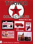 Texaco Collectibles by Robert W. D. Ball (Paperback, 1999)