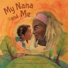 My Nana and Me by Irene Smalls (Paperback / softback, 2014)