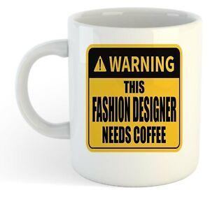 Warning-Esta-Moda-Disenador-Necesita-Cafe-Blanco-Taza-Regalo-Trabajo-Regalo