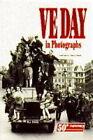 VE Day in Photographs by Salamander Books Ltd (Paperback, 1995)