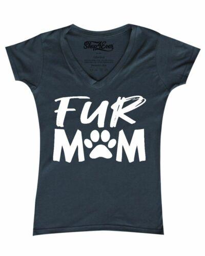 Fur Mom Women/'s V-Neck T-shirt Dog Mom Cat Mom Rescue Mom Pet Mama Shirt Tee
