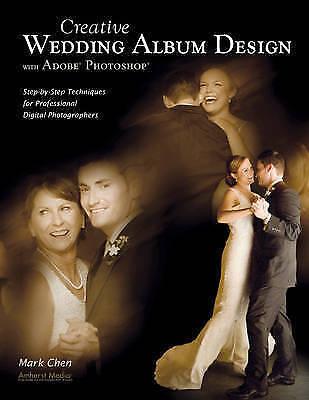 (Very Good)-Creative Wedding Album Design with Adobe Photoshop (Paperback)-Mark