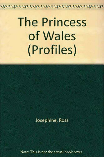 The Princess of Wales (Profiles),Ross Josephine