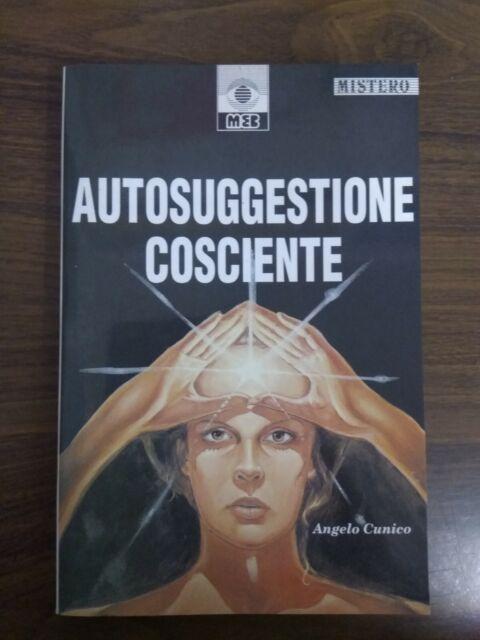 Angelo Cunico - L'autosuggestione cosciente [Meb Mistero] SU