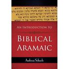 an Introduction to Biblical Aramaic by Andreas Schuele 9780664234249