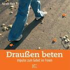Draussen beten von Kerstin Hack (2006, Geheftet)
