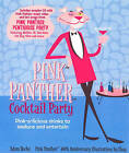 Pink Panther Cocktail Party: Pink-A-Licious Drinks to Seduce and Entertain by Adam Rocke (Hardback, 2005)
