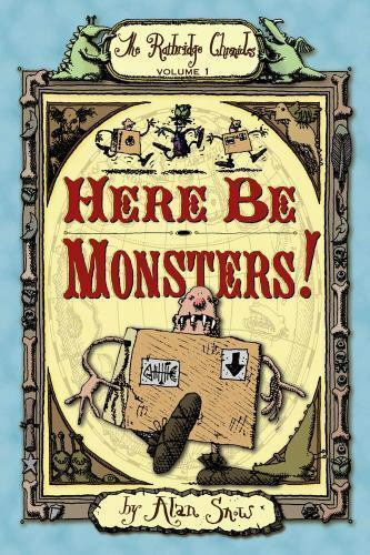 The Ratbridge Chronicles Here Be Monsters 1 By Alan Snow 2007