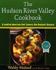 The Hudson River Valley Cookbook: A Leading American Chef Savors the Region's Bounty by Molly Finn, Waldy Malouf (Paperback, 1998)