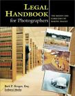 Legal Handbook for Photographers : The Rights and Liabilities of Making Images by Bert P. Krages (2001, Trade Paperback)