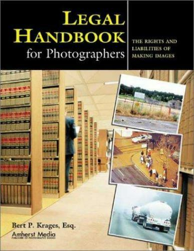 Legal Handbook for Photographers : The Rights and Liabilities of Making Images