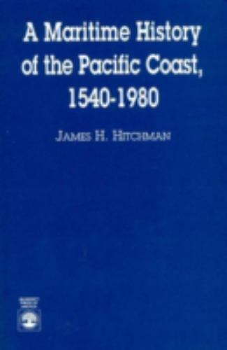 A Maritime History of the Pacific Coast, 1540-1980