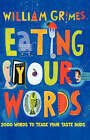 Eating Your Words: 1001 Words to Tease Your Taste Buds by Oxford University Press Inc (Hardback, 2004)
