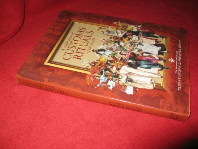A Celebration of Customs & Rituals of the World Robert R. Ingpen, Philip Wilkins